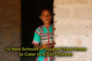 10 New Schools in Gujarat Tribal Areas to Cater to 4,500 Children
