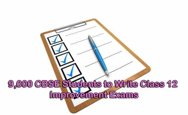 9,000 CBSE Students to Write Class 12 Improvement Exams