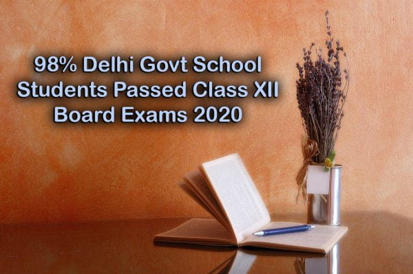 98% Delhi Govt School Students Passed Class XII Board Exams 2020