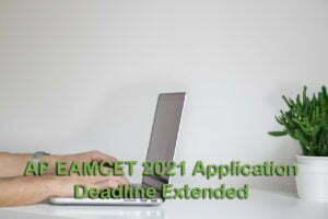 AP EAMCET 2021 Application Deadline Extended