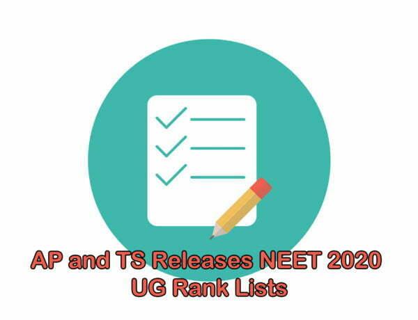 AP and TS Releases NEET 2020 UG Rank ListsAP and TS Releases NEET 2020 UG Rank Lists