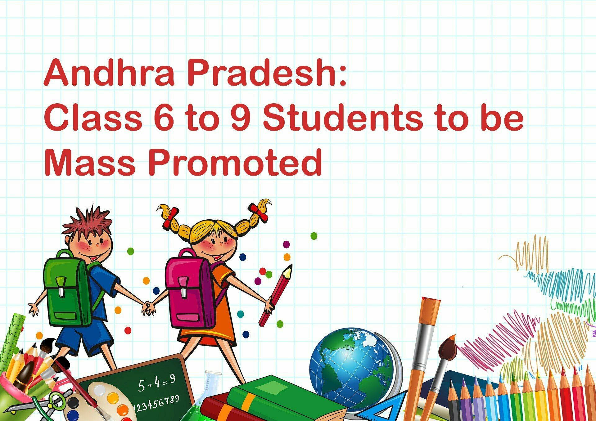 Andhra Pradesh Class 6 to 9 Students to be Mass Promoted