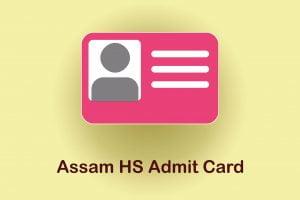 Assam HS Admit Card