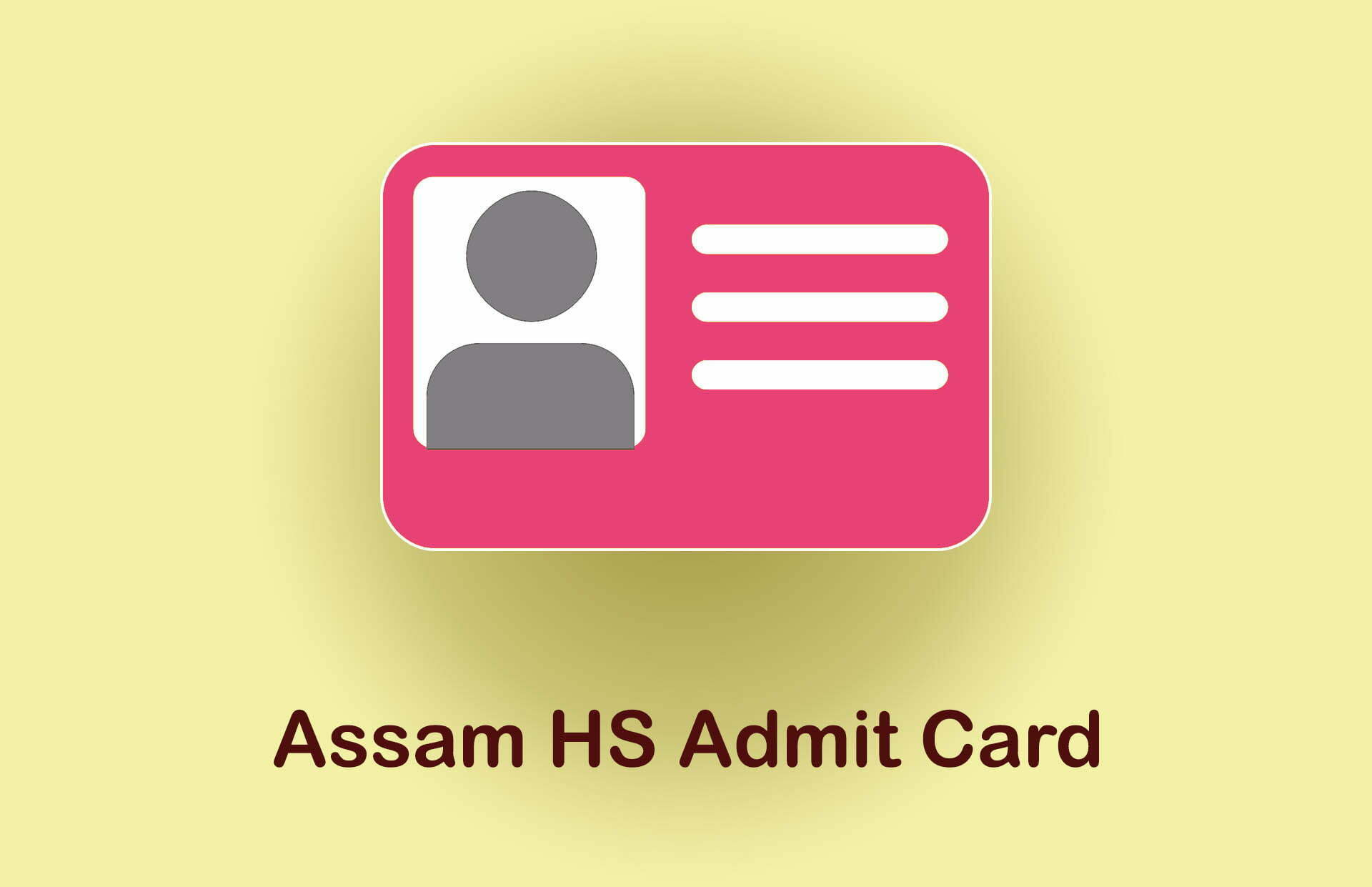 Assam HS Admit Card 2020 : AHSEC HS Admit Card 2020 Online Download