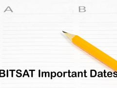 BITSAT 2020 Important Dates : Application Form Dates, Exam Dates
