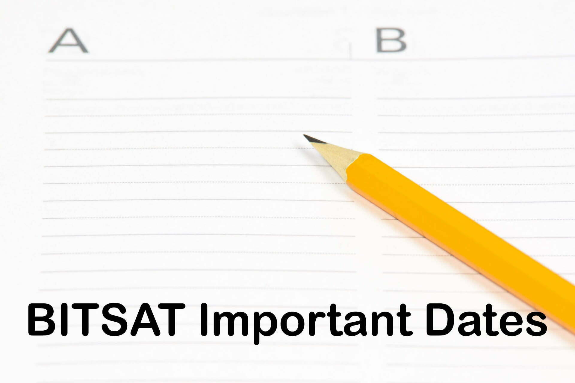 BITSAT Important Dates