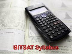 BITSAT Syllabus 2020 : Physics, Chemistry, Mathematics, Biology, English & Reasoning
