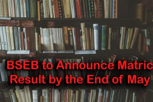 BSEB to Announce Matric Result by the End of May 2020