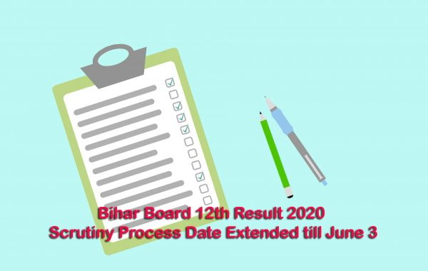Bihar Board 12th Result 2020 Scrutiny Process Date Extended till June 3