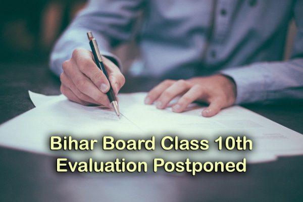 Bihar Board Class 10th Evaluation Postponed