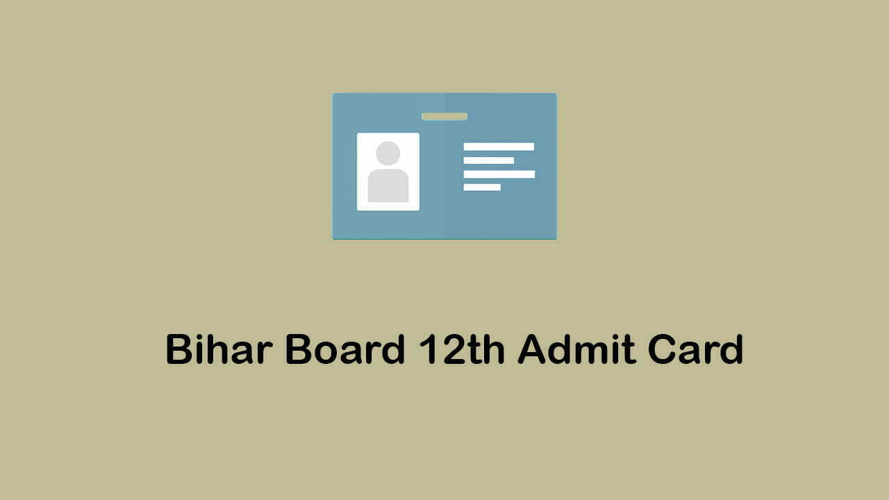Bihar Board 12th Admit Card 2020 : Download BSEB 12th Admit Card