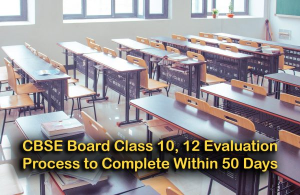 CBSE Board Class 10, 12 Evaluation Process to Complete Within 50 Days