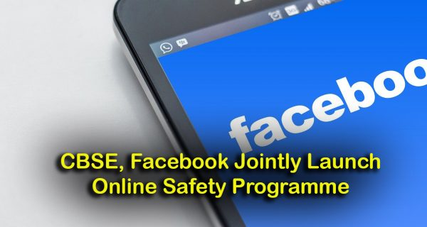 CBSE, Facebook Jointly Launch Online Safety Programme to Train 10,000 Teachers & Students