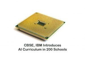 CBSE, IBM Introduces AI Curriculum in 200 Schools