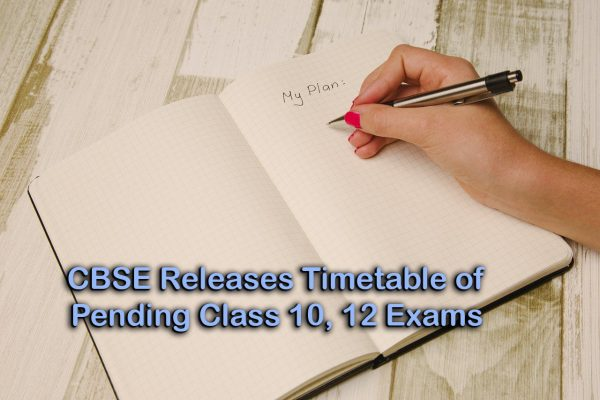 CBSE Releases Timetable of Pending Class 10, 12 Exams