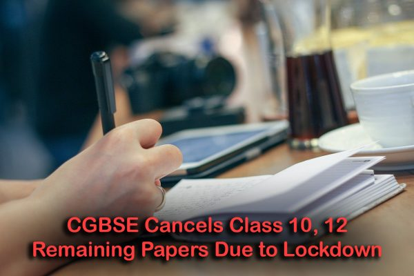 CGBSE Cancels Class 10, 12 Remaining Papers Due to Lockdown