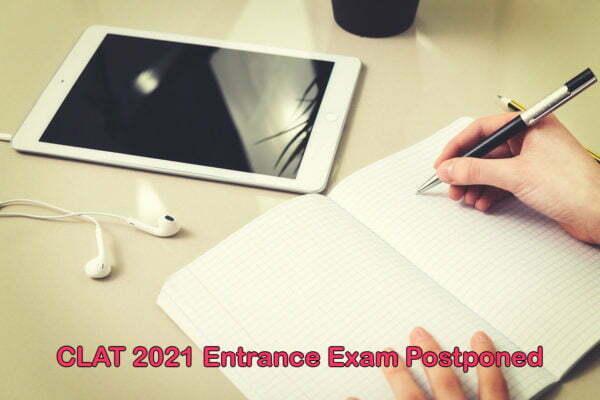 CLAT 2021 Entrance Exam Postponed