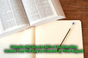 Calcutta HC Directs 80% of Outstanding School Fees Till July be Cleared by 15th August