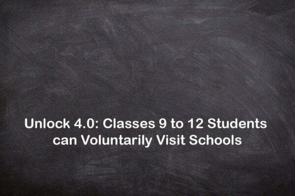 Classes 9 to 12 Students can Visit Schools in Unlock 4.0