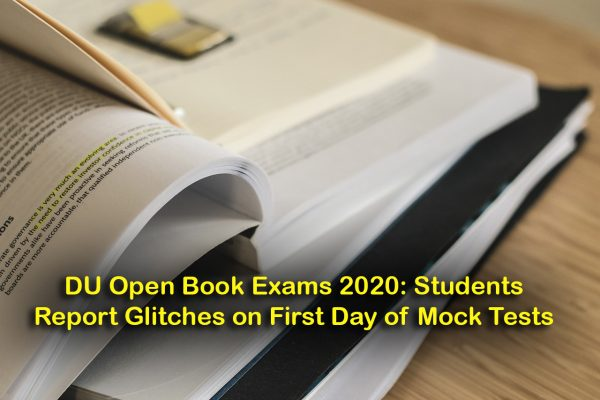 DU Open Book Exams 2020: Students Report Glitches on First Day of Mock Tests