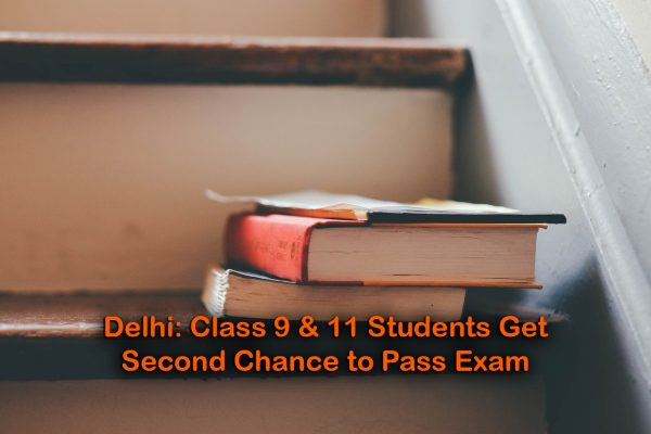 Delhi: Class 9 & 11 Students Get Second Chance to Pass Exam