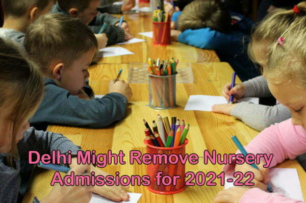 Delhi Might Remove Nursery Admissions for 2021-22