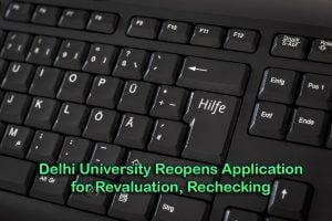 Delhi University Reopens Application for Revaluation, Rechecking
