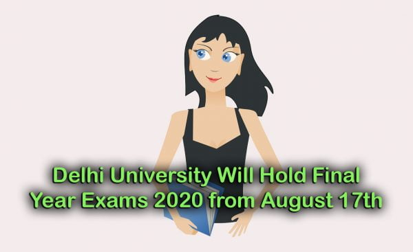 Delhi University Will Hold Final Year Exams 2020 from August 17th