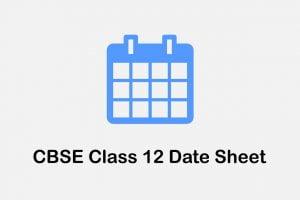 Download CBSE 12th Date Sheet