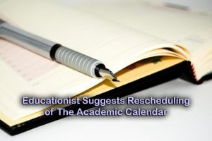 Educationist Suggests Rescheduling of The Academic Calendar
