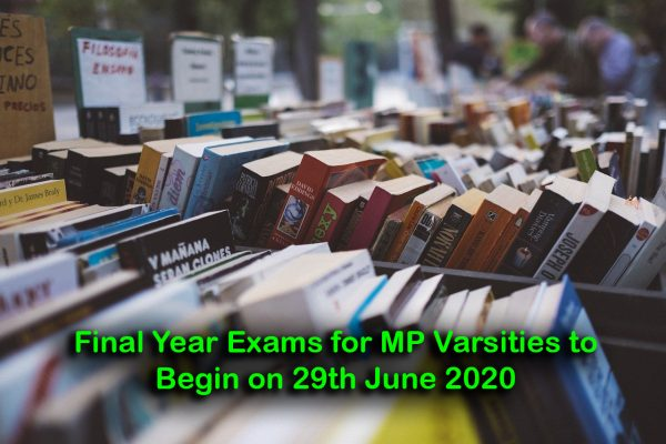 Final Year Exams for MP Varsities to Begin on 29th June 2020