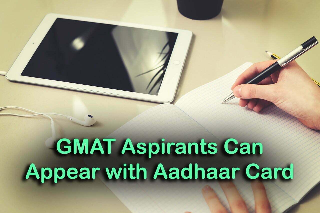 GMAT Aspirants Can Appear with Aadhaar Card