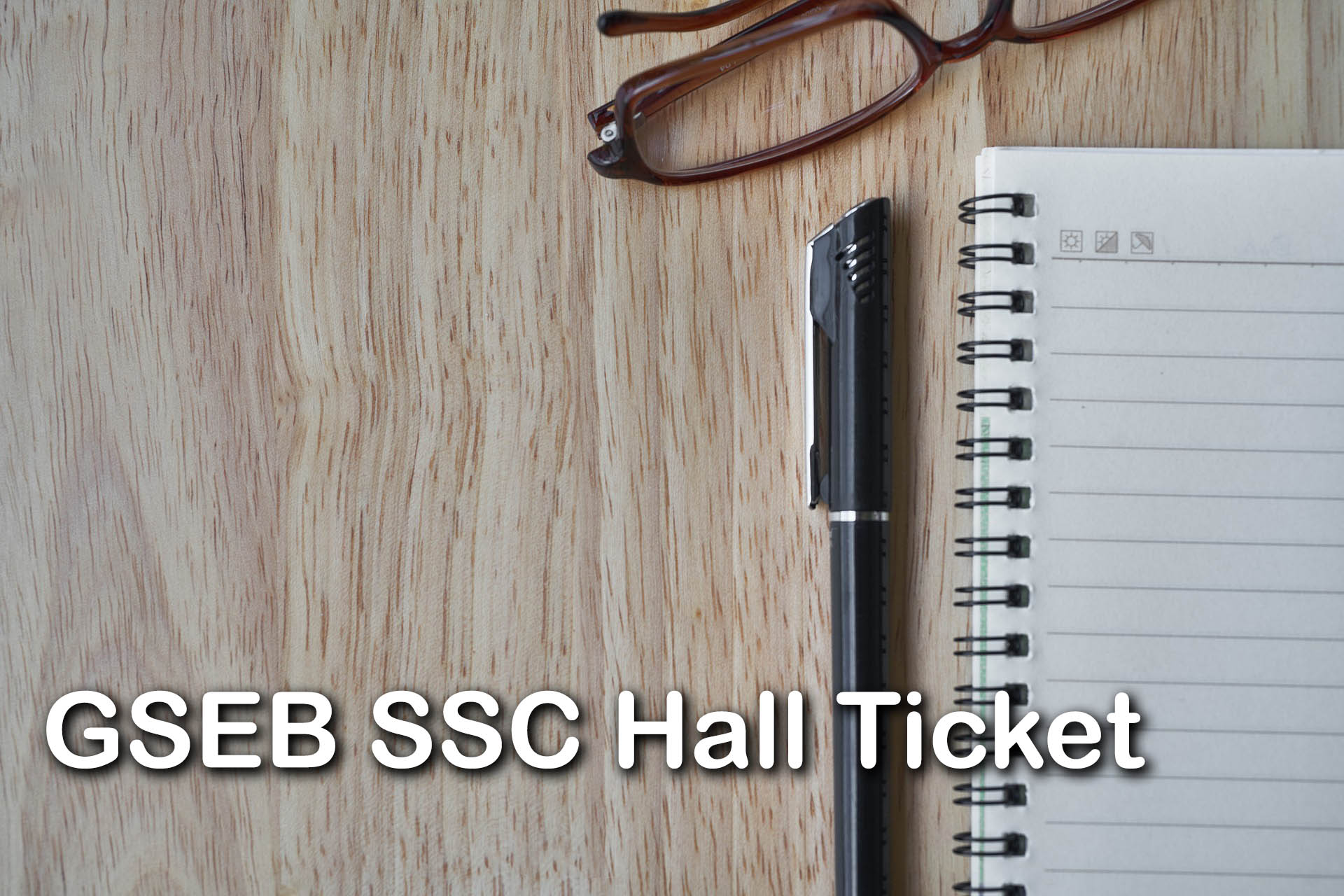GSEB SSC Hall Ticket 2020 : Download Gujarat Board 10th Hall Ticket 2020