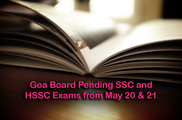 Goa Board Pending SSC and HSSC Exams from May 20 & 21