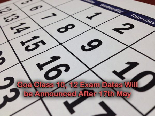 Goa Class 10, 12 Exam Dates Will be Announced After 17th May