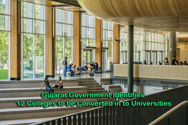 Gujarat Government Identifies 12 Colleges to be Converted in to Universities