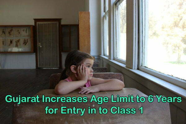 Gujarat Increases Age Limit to 6 Years for Entry in to Class 1