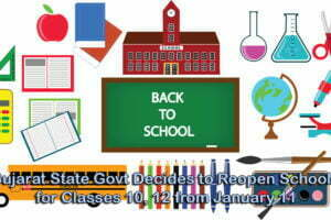 Gujarat State Govt Decides to Reopen Schools for Classes 10, 12 from January 11