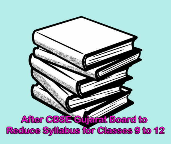 Gujarat to Reduce Syllabus for Classes 9 to 12