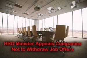 HRD Minister Appeals Companies Not to Withdraw Job Offers