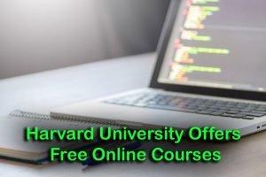 Harvard University Offers 67 Free Online Courses