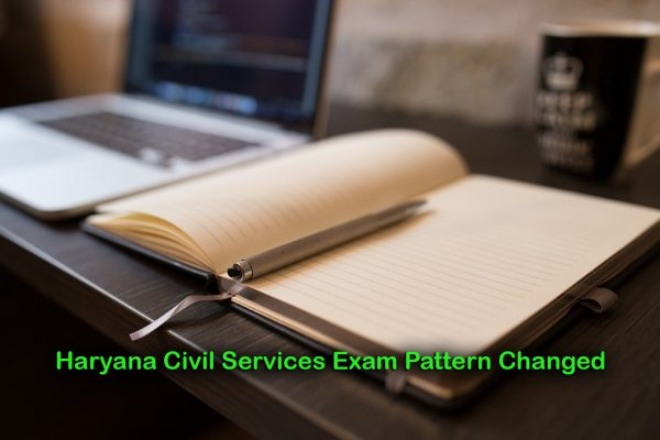Haryana Civil Services Exam Pattern Changed
