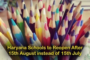 Haryana Schools to Reopen After 15th August instead of 15th July