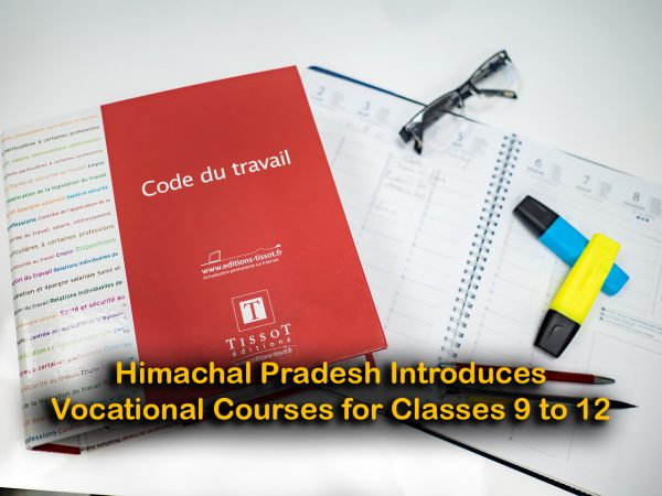 Himachal Pradesh Introduces Vocational Courses for Classes 9 to 12