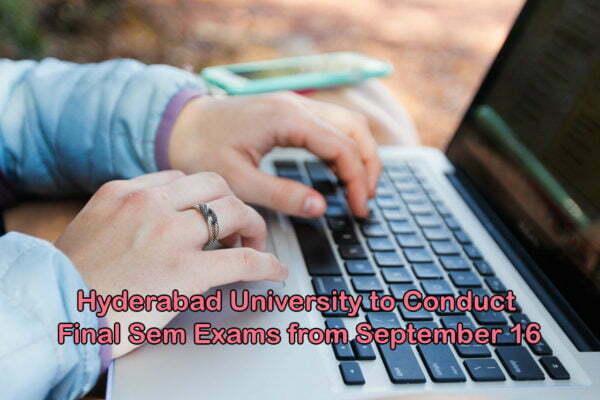Hyderabad University Final Sem Exams from Sept