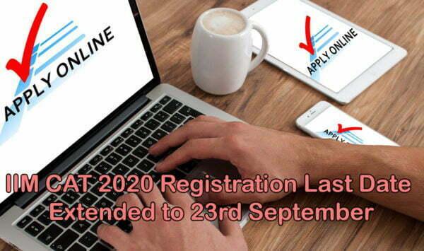 IIM CAT 2020 Registration Last Date Extended to 23rd September