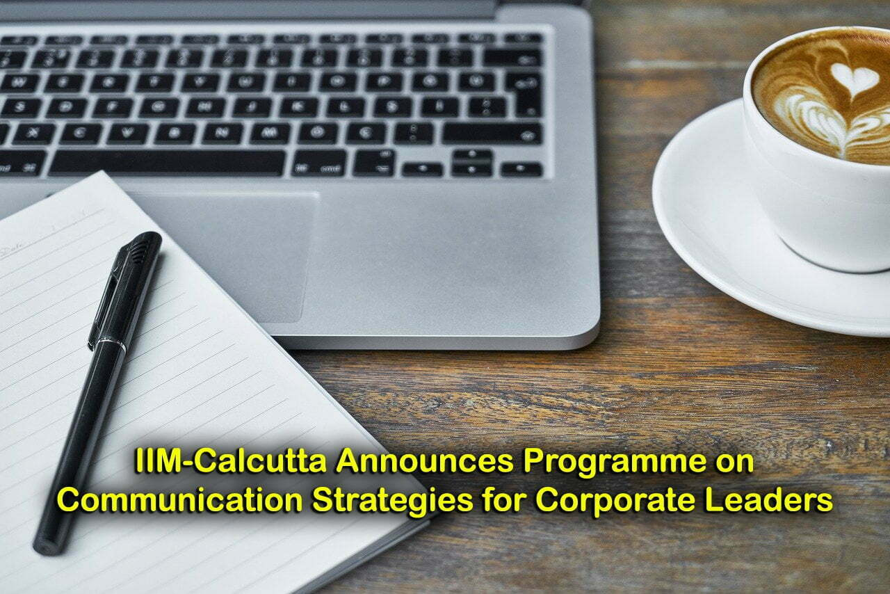 IIM-Calcutta Announces Programme on Communication Strategies for Corporate Leaders