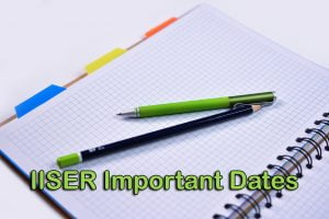 IISER Important Dates