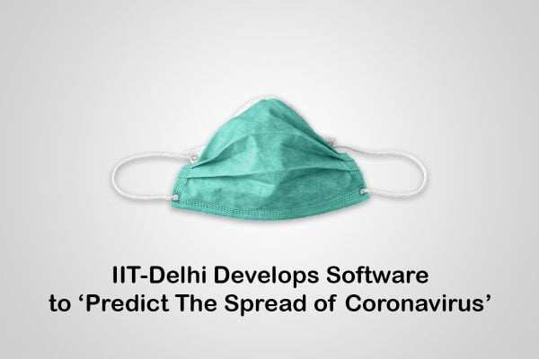 IIT-Delhi Develops Software to 'Predict The Spread of Coronavirus'