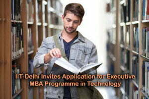 IIT-Delhi Invites Application for Executive MBA Programme in Technology Management